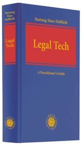 Legal Tech How Technology is Changing the Legal World. A Practitioner's Guide