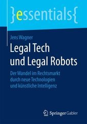 Legal Tech und Legal Robots