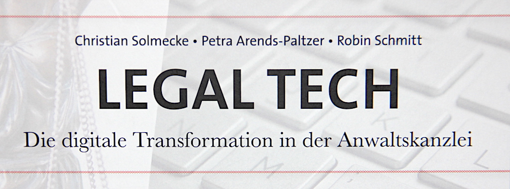 Legal Tech - Die digitale Transformation in der Anwaltskanzlei