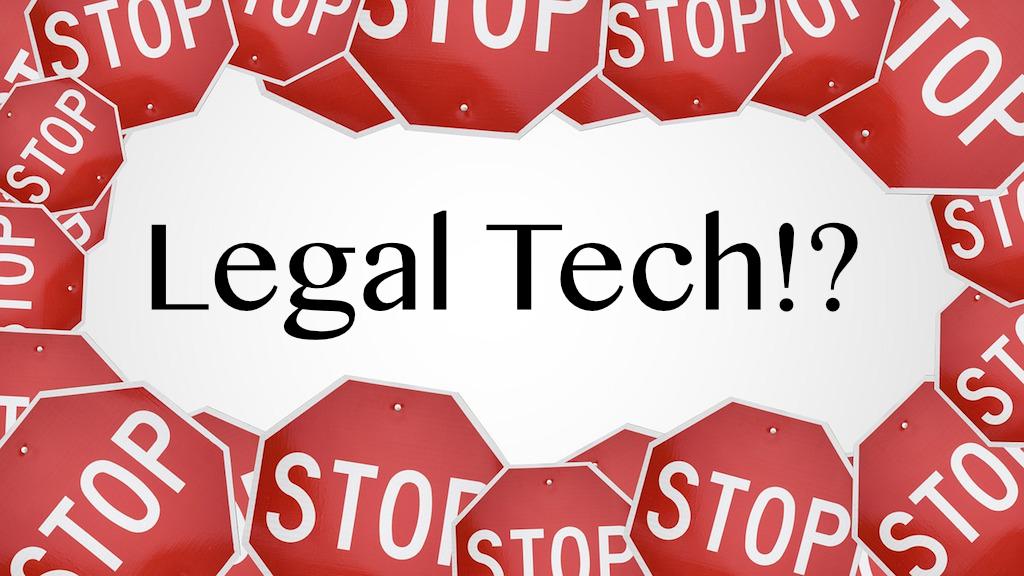 Stop Legal Tech